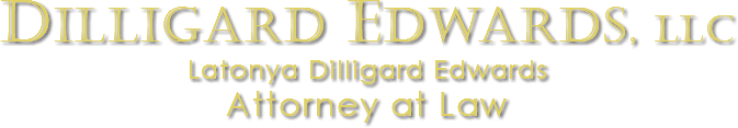 Dilligard Edwards, llc Latonya Dilligard Edwards Attorney at Law